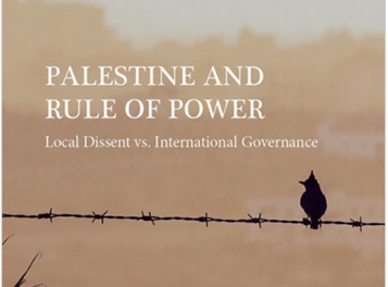 NEWTON: Palestine and Rule of Power: Local Dissent vs. International Governance