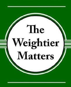 Weightier Matters
