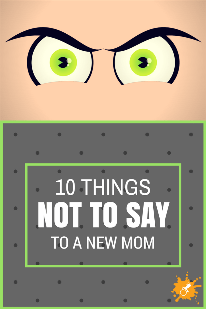 10 Things Not to Say to New Moms