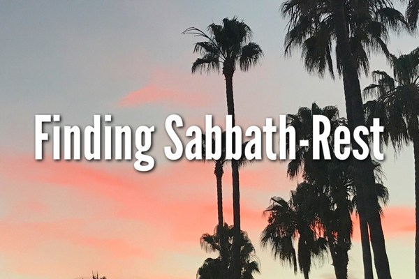 Finding Sabbath-Rest