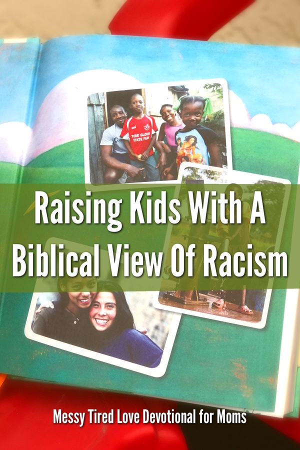 Raising Kids With A Biblical View Of Racism