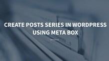 Create Posts Series in WordPress Using Meta Box