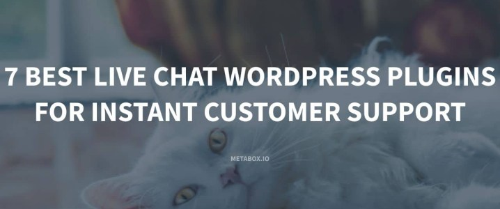 7 Best Live Chat WordPress Plugins for Instant Customer Support