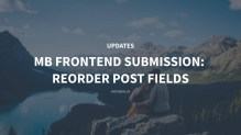 MB Frontend Submission Reorder post fields