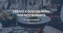 Create a Custom Menu for Restaurants - P2 - Use Gutenberg