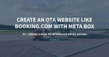 Create an OTA Website Like Booking.com with Meta Box Plugin P1 Create a Page to Introduce Hotel Rooms