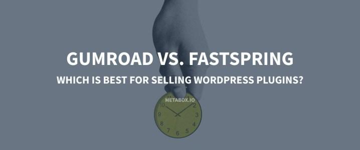 gumroad vs fastspring