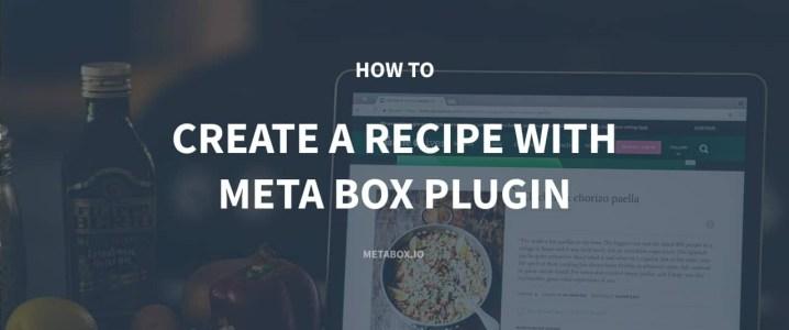 How to Create a Recipe with Meta Box Plugin