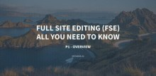 Full Site Editing FSE All You Need To Know Overview