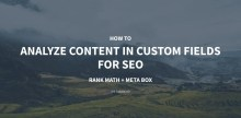 How to Analyze Content in Custom Fields for SEO - Using Rank Math and Meta Box