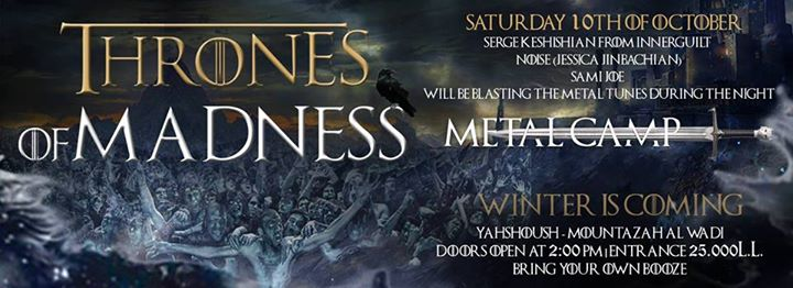 Thrones of Madness, Montazah al-Wadi (Yahchouch Valley) – October 10