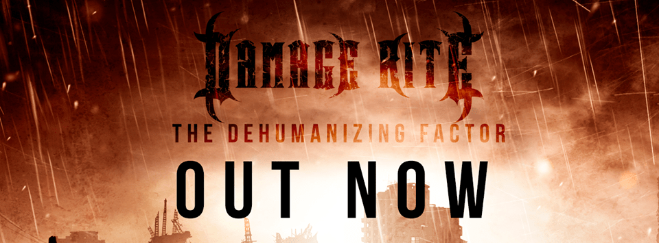 "Damage Rite ""The Dehumanizing Factor"" - Reviewed"