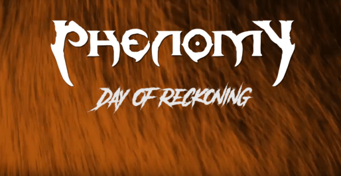 PHENOMY Day Of Reckoning
