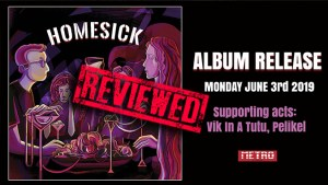 Homesick Album Release Review