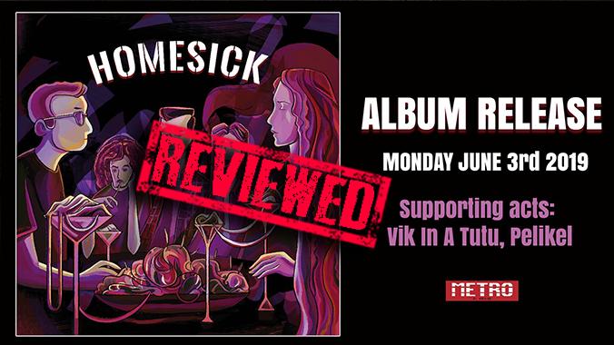 Homesick Album Release Review