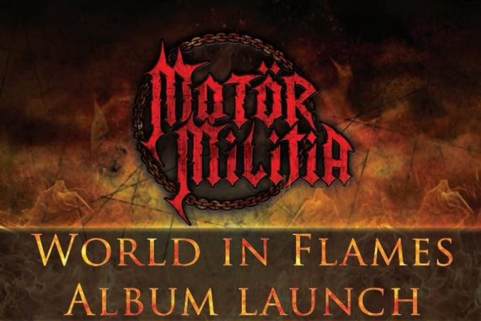 Motor Militia World in Flames Album Launch
