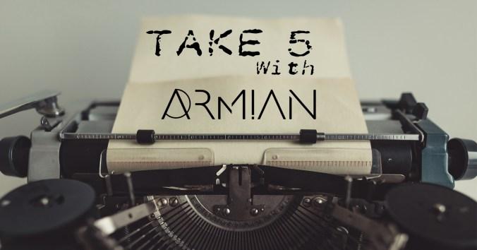 Take 5 With Armian