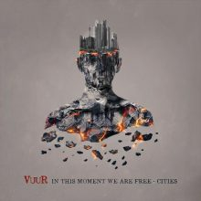 VUUR – In This Moment We Are Free – Cities (Digipak)