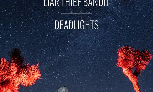Liar Thief Bandit (Deadlights)