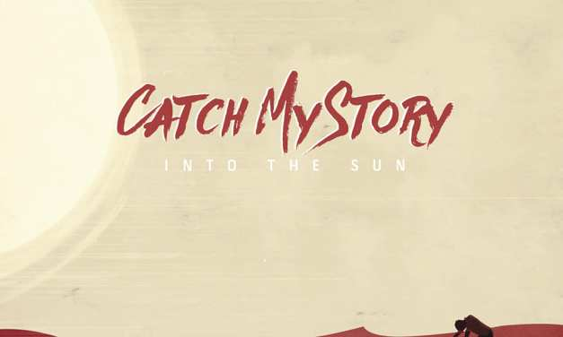 Catch My Story (Into the Sun)