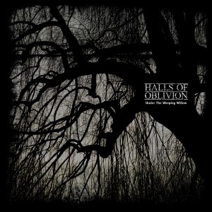 Halls Of Oblivion - Under The Weeping Willow