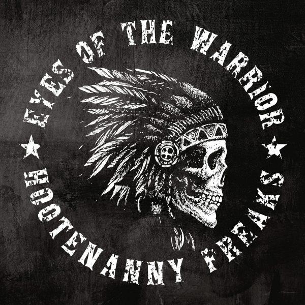 HOOTENANNY FREAKS, Eyes Of The Warrior