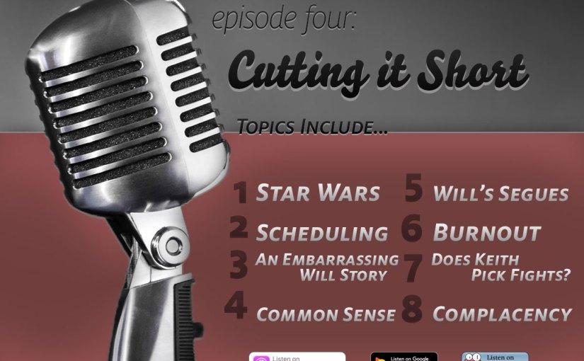 Episode Four: Cutting it Short