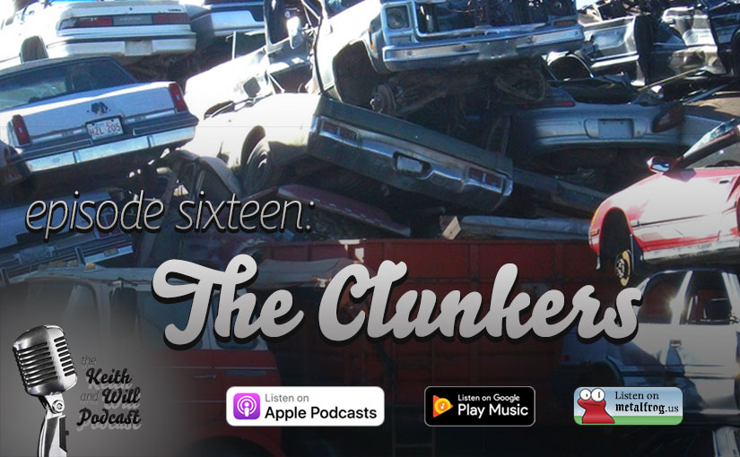 Episode Sixteen: The Clunkers