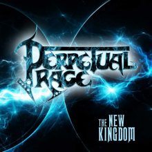 Perpetual Rage – The New Kingdom (2015)