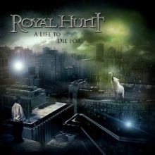 Royal Hunt – A Life To Die For (2013)