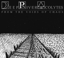 Deep River Acolytes – From The Voids Of Chaos EP (2015)