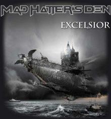 Mad Hatter`s Den – Excelsior (2016)