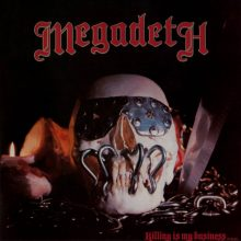 Megadeth – Killing Is My Business…And Business Is Good! (1985)