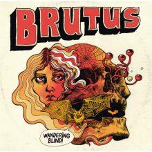 Brutus – Wandering Blind (2016)