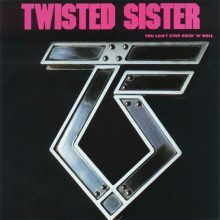 Twisted Sister – You Can't Stop Rock'n'Roll (1983)