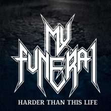 My Funeral – Harder Than This Life EP (2016)