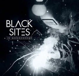 Black Sites – In Monochrome (2017)