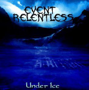 Event Relentless – Under Ice EP (2017)