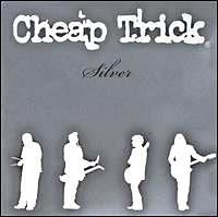 """Cheap Trick """"Silver"""""""