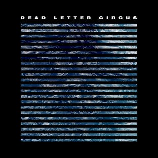 Dead Letter Circus Self Titled Album