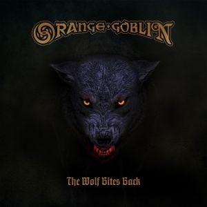 Orange Goblin The Wolf Bites Back