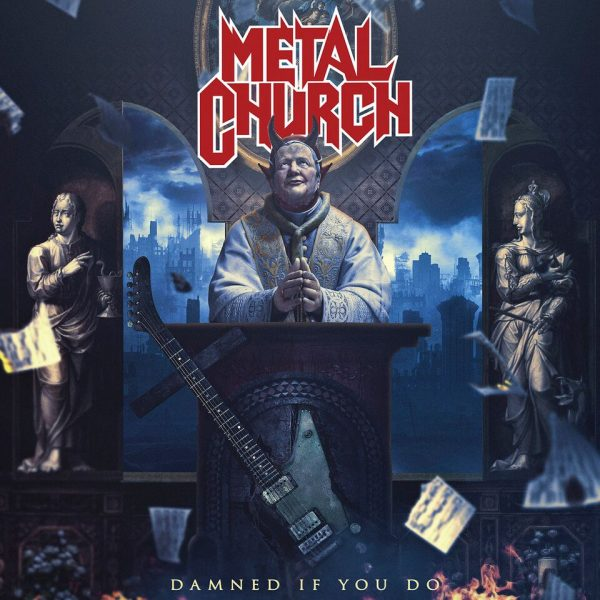 Metal Church Damned if you Do