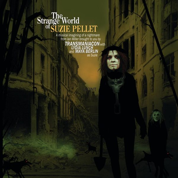 Transmaniacon The Strange World of Suzie Pellet