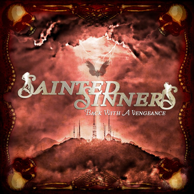 """SaintedSinners BackWithAVengeance - REVIEW: SAINTED SINNERS - """"Back With A Vengeance"""""""