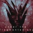 "lunatic soul under the frag sky - REVIEW: LUNATIC SOUL - ""Under The Fragmented Sky"""