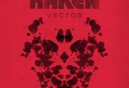 """Vector - REVIEW: HAKEN - """"Vector"""""""