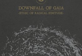 """Ethic of Radical Finitude - REVIEW: DOWNFALL OF GAIA - """"Ethic Of Radical Finitude"""""""