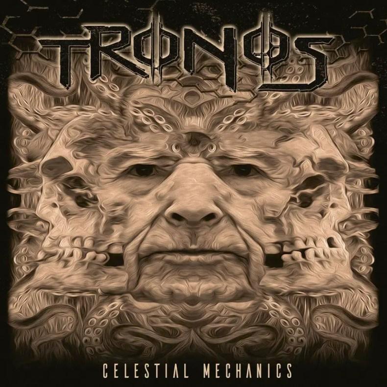 """Tronos - REVIEW: TRONOS - """"Celestial Mechanics"""""""