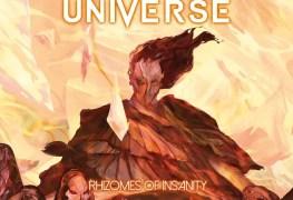 "Rhizomes - REVIEW: FRACTAL UNIVERSE - ""Rhizomes of Insanity"""