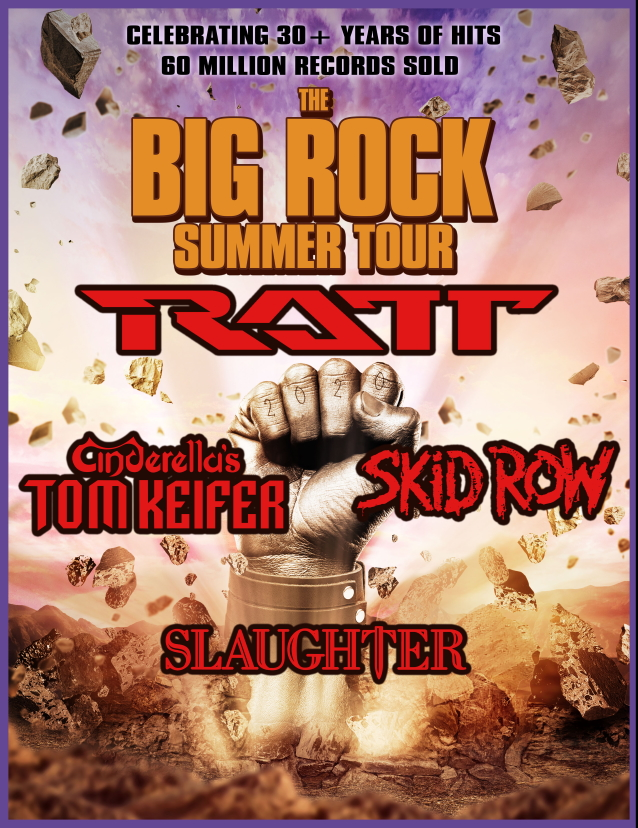bigrocksummer - 'The Big Rock Summer Tour' Feat. Ratt, Tom Keifer, Skid Row & Slaughter Canceled